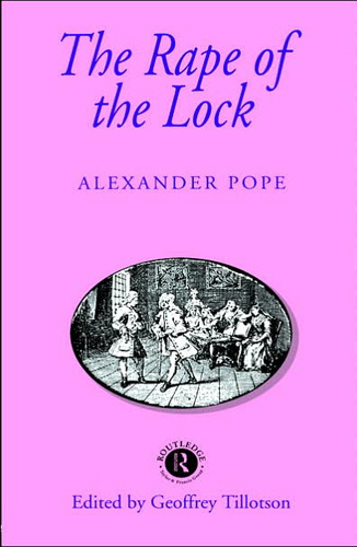 alexander popes the rape of the lock 2 essay In the rape of the lock, alexander pope satirized the idleness, egocentrism, and self-indulgence of the english aristocracy do you think that today there.